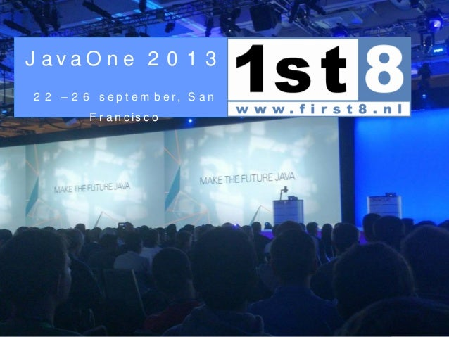 JavaOne 2013 - First8 / AMIS Review