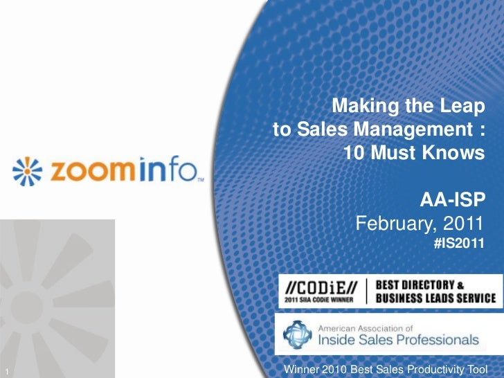 1<br />Making the Leap to Sales Management :10 Must KnowsAA-ISP February, 2011#IS2011<br />Winner 2010 Best Sales Producti...