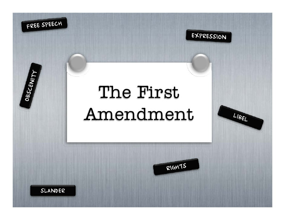 The First           Amendment   SLANDER
