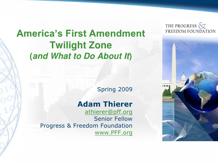 America's First Amendment       Twilight Zone   (and What to Do About It)                          Spring 2009            ...