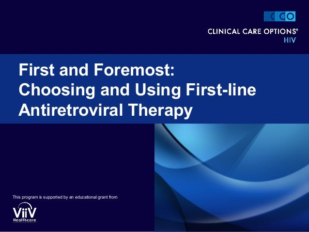 First and foremost choosing and using first line antiretroviral therapy.2013