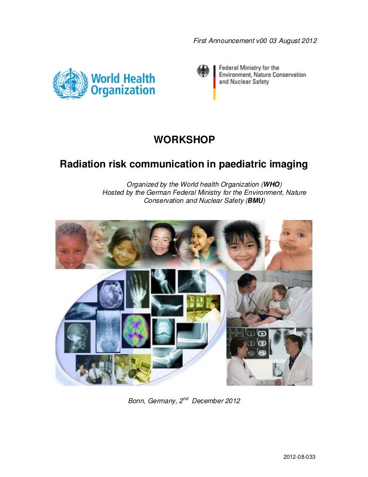 First Announcement v00 03 August 2012                        WORKSHOPRadiation risk communication in paediatric imaging   ...