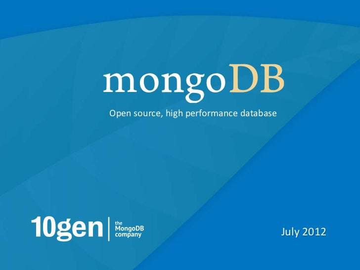 Open source, high performance database                                         July 2012                                  ...