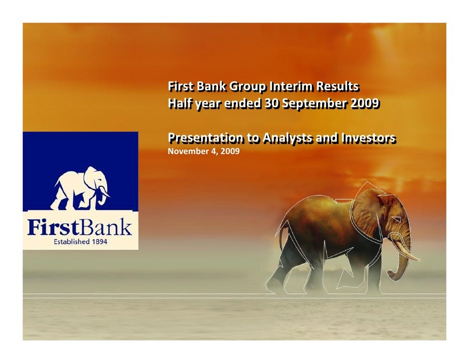 FirstBankGroupInterimResults Halfyearended30September2009  PresentationtoAnalystsandInvestors November4,20...