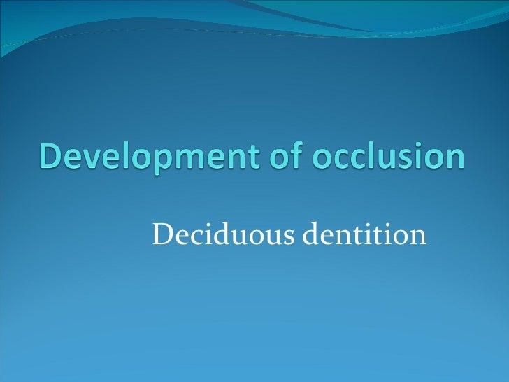Deciduous dentition