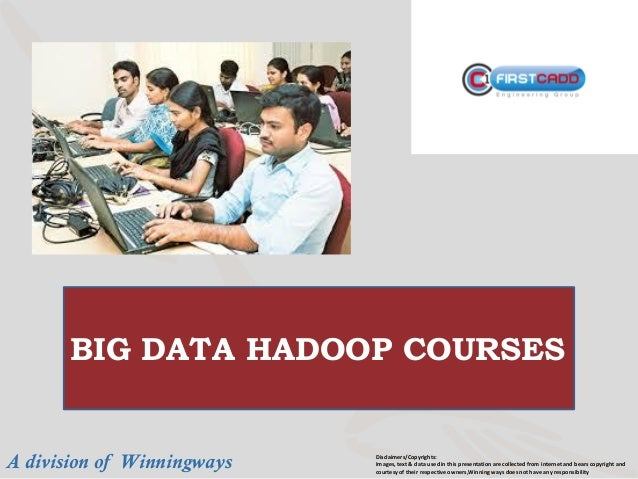 Big data Hadoop course @ First CADD, Jayanagar , Bangalore