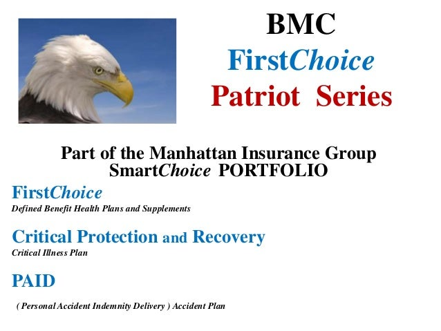 BMC FirstChoice Patriot Series Part of the Manhattan Insurance Group SmartChoice PORTFOLIO FirstChoice Defined Benefit Hea...