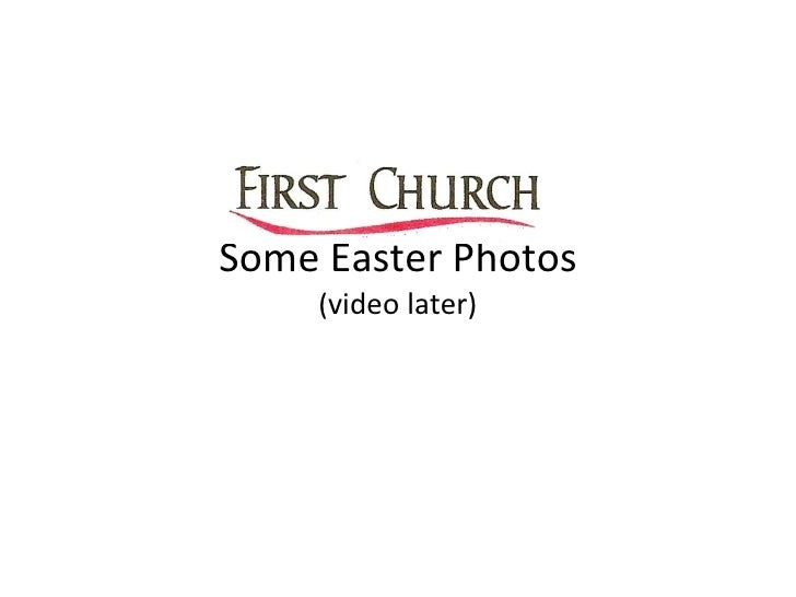 Some Easter Photos ( video later)