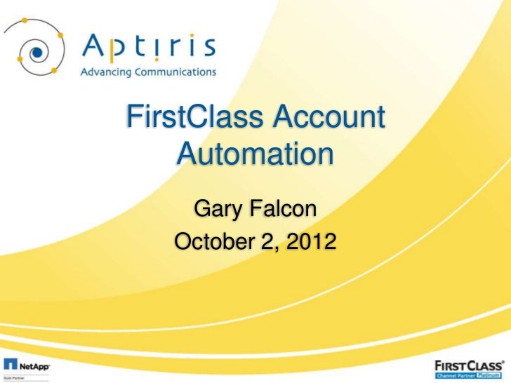 FirstClass Account    Automation    Gary Falcon   October 2, 2012