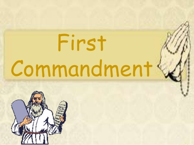 importance of the first commandment It is tempting to solve this difficulty by understanding the second commandment—like the first—to be a prohibition against idolatry  first, the theory posits.