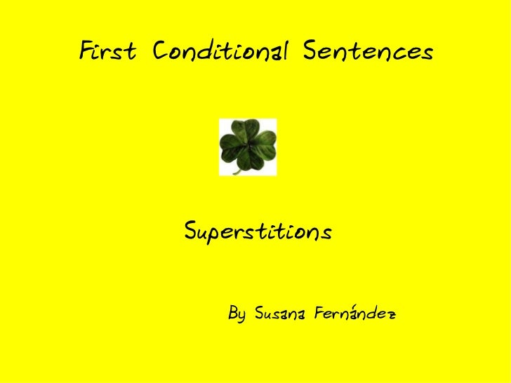 First Conditional Sentences Superstitions By Susana Fernández