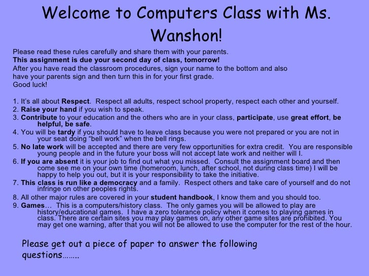 Welcome to Computers Class with Ms. Wanshon! Please read these rules carefully and share them with your parents.  This ass...