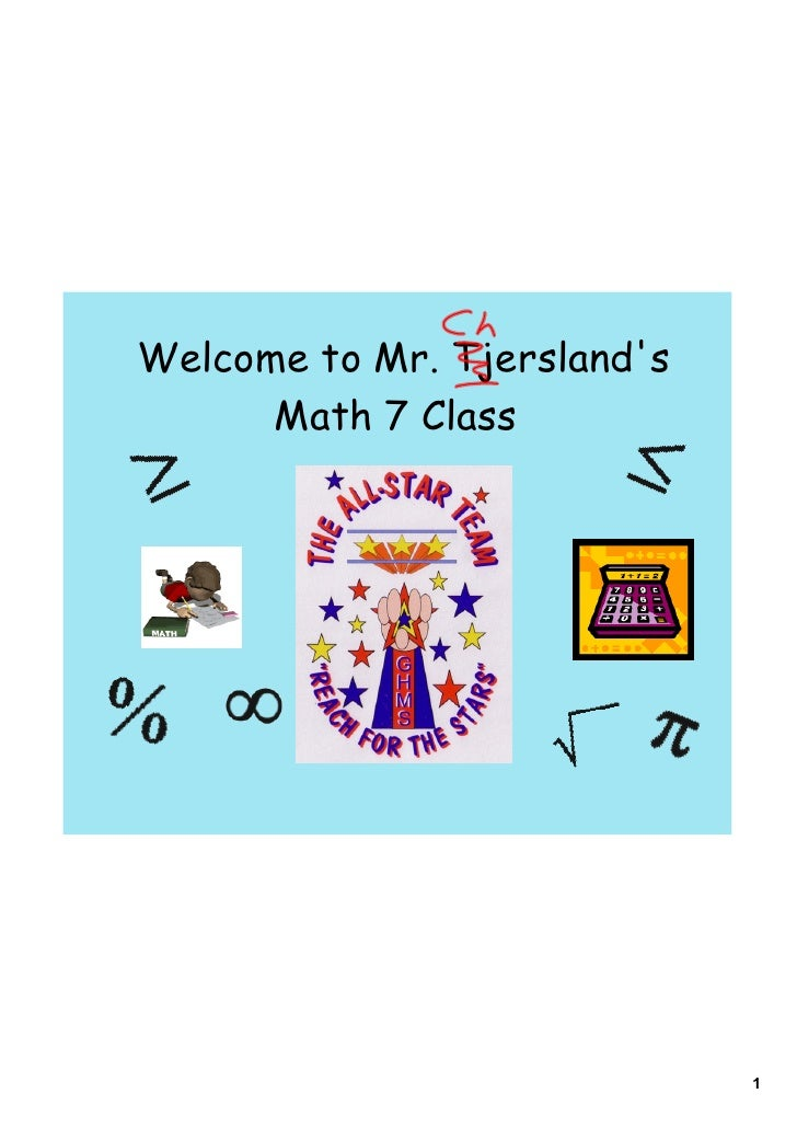 Welcome to Mr. Tjerslands      Math 7 Class                             1