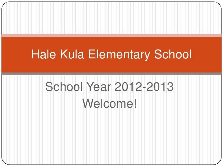 Hale Kula Elementary School  School Year 2012-2013        Welcome!