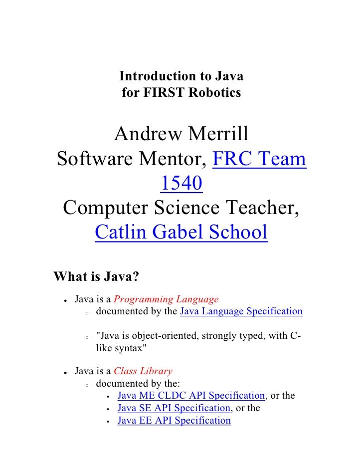 Introduction to Javafor FIRST Robotics<br />Andrew MerrillSoftware Mentor, FRC Team 1540Computer Science Teacher, Catlin G...