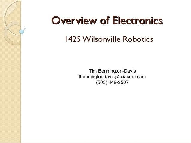 Overview of Electronics  1425 Wilsonville Robotics          Tim Bennington-Davis      tbenningtondavis@ixiacom.com        ...