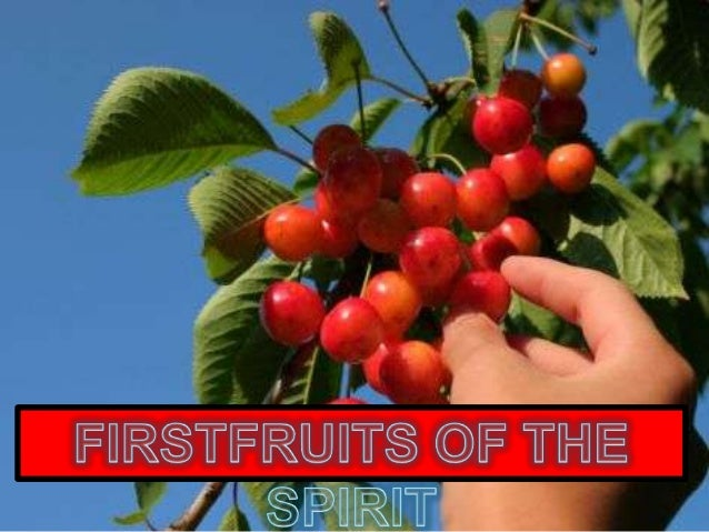 Firstfruits of the Spirit