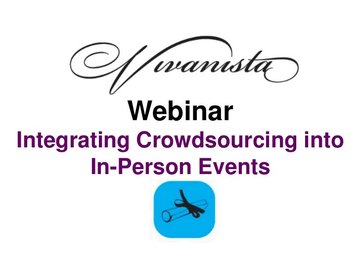 WebinarIntegrating Crowdsourcing into       In-Person Events