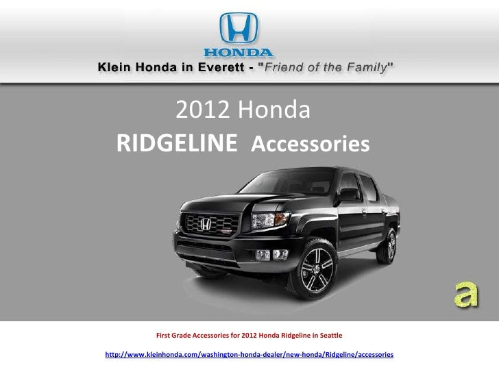 2012 Honda   RIDGELINE Accessories              First Grade Accessories for 2012 Honda Ridgeline in Seattlehttp://www.klei...