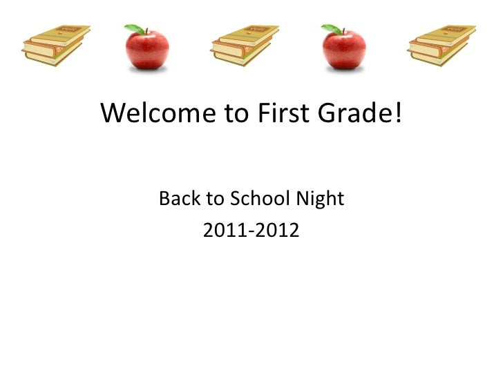 Welcome to First Grade!<br />Back to School Night<br />2011-2012<br />