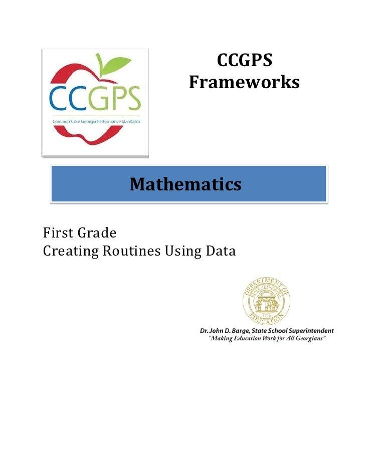 CCGPS                     Frameworks            MathematicsFirst GradeCreating Routines Using Data
