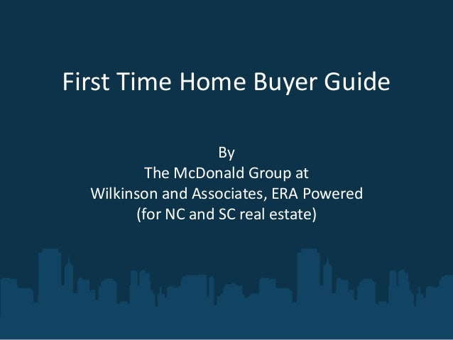 First Time Home Buyer Guide (NC and SC edition)