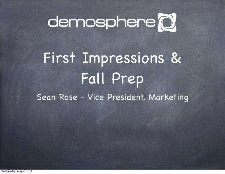 First Impressions &                                 Fall Prep                          Sean Rose - Vice President, Marketi...