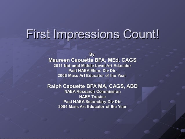 First Impressions Count First Impressions Count