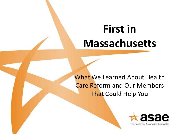 First in  MassachusettsWhat We Learned About HealthCare Reform and Our Members     That Could Help You