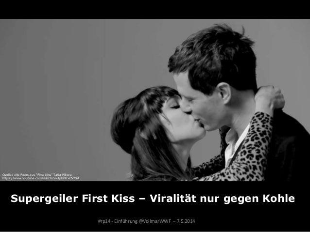 """Supergeiler First Kiss – Viralität nur gegen Kohle #rp14 - Einführung @VollmarWWF – 7.5.2014 Quelle: Alle Fotos aus """"First..."""