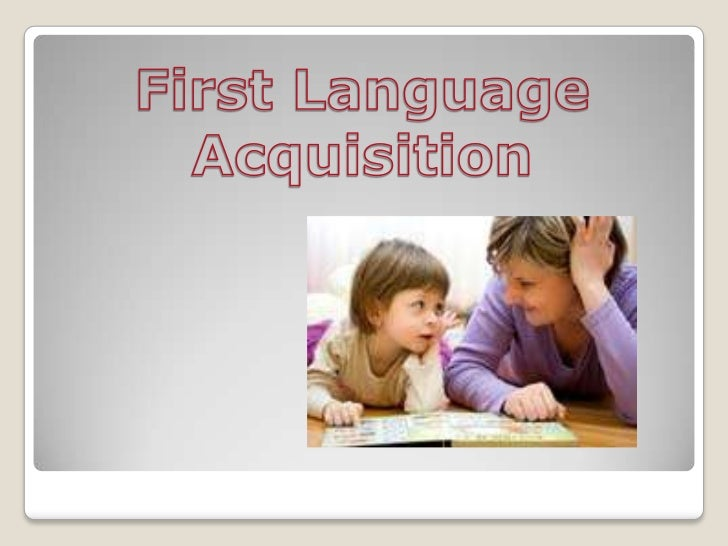 First Language Acquisition<br />