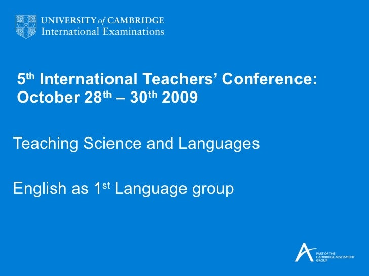 5 th  International Teachers' Conference: October 28 th  – 30 th  2009 Teaching Science and Languages English as 1 st  Lan...