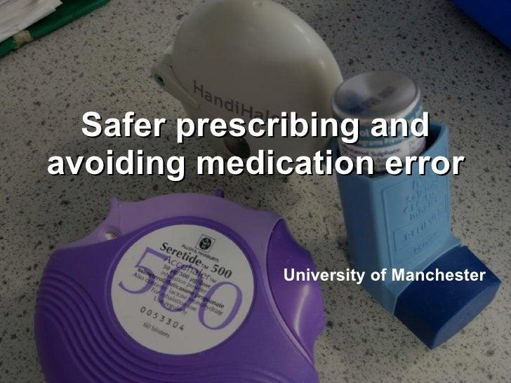 Safer prescribing and avoiding medication error University of Manchester