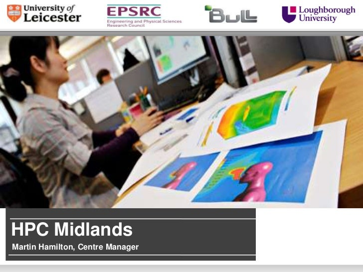 HPC MidlandsMartin Hamilton, Centre Manager