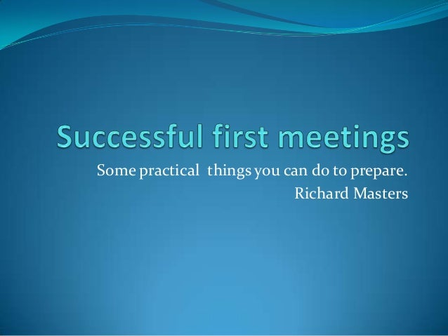 How to do a great first meeting.