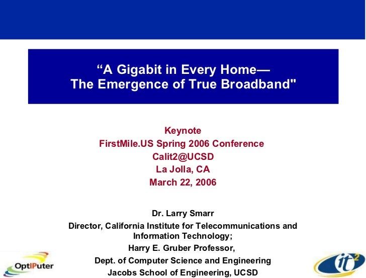 """"""" A Gigabit in Every Home— The Emergence of True Broadband"""" Keynote FirstMile.US Spring 2006 Conference  [email_addre..."""