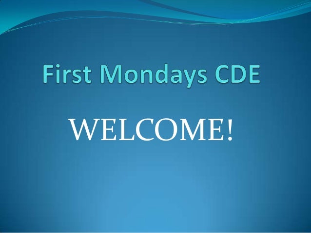 First mondays ce welcome