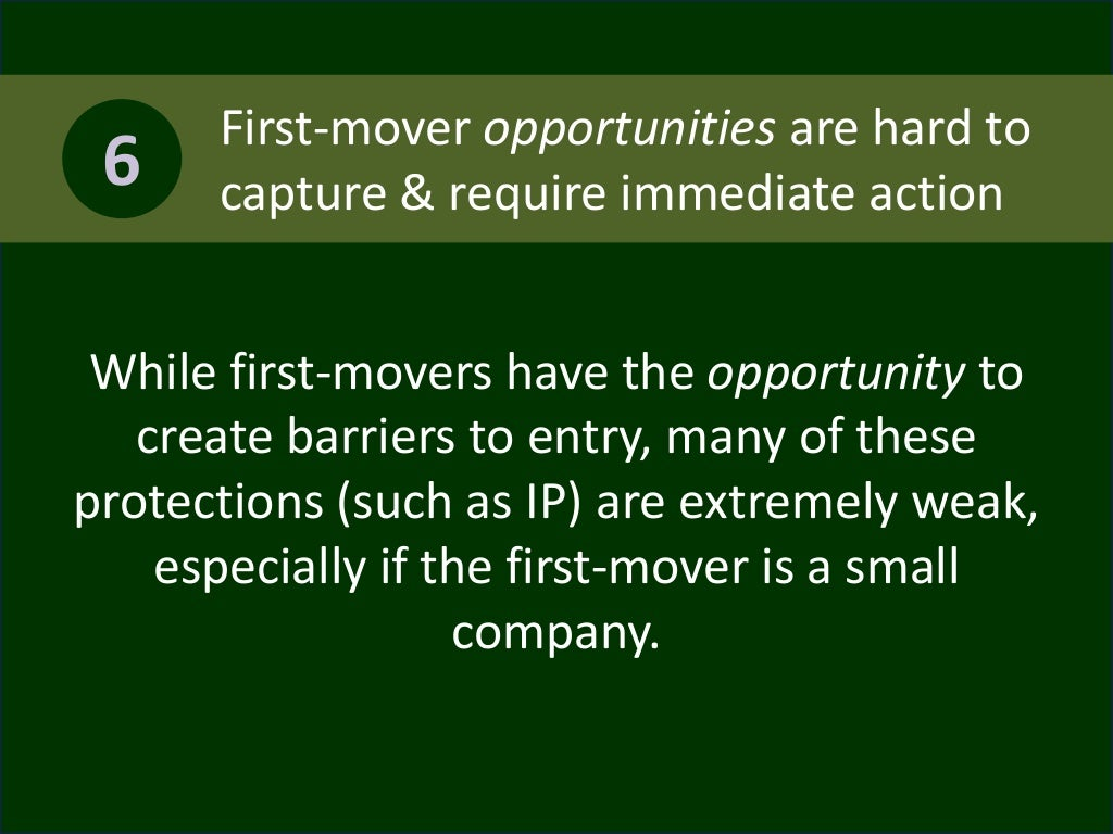 first mover last mover The first and second mover advantages by: daniel lee | 8th september 2016 to entrepreneurs and investors, being the first mover comes with a plethora of benefits including the capturing and sustaining of market share upon launching their product(s.