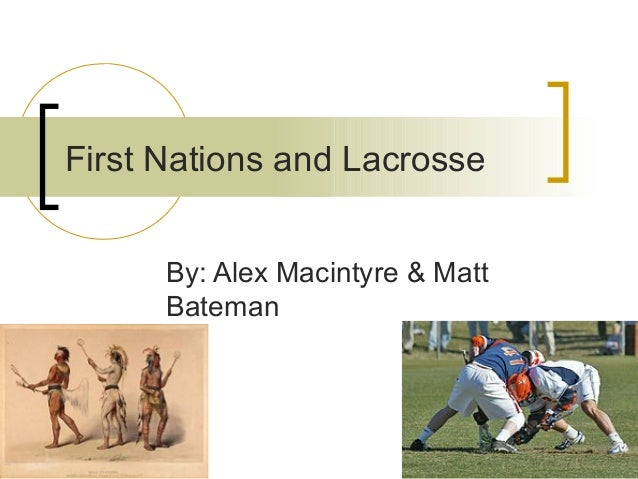 First nations and lacrosse