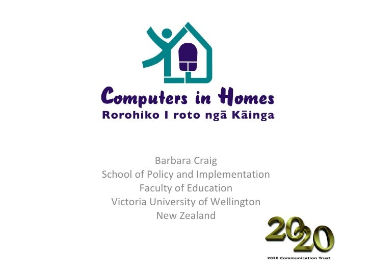 Barbara Craig School of Policy and Implementation Faculty of Education Victoria University of Wellington New Zealand