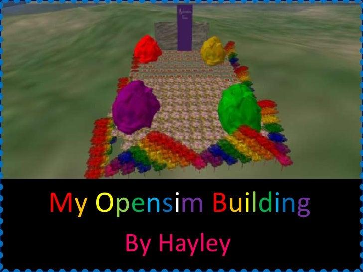 MyOpensimBuilding<br />By Hayley <br />