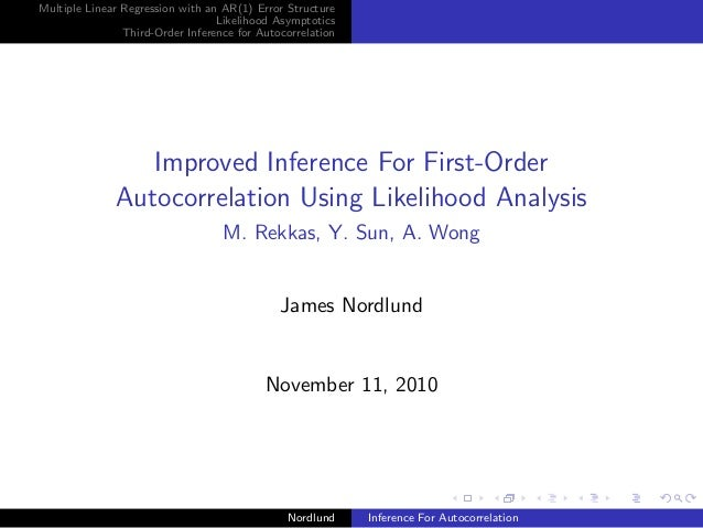Multiple Linear Regression with an AR(1) Error Structure Likelihood Asymptotics Third-Order Inference for Autocorrelation ...