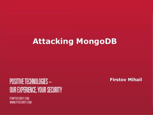 Attacking MongoDB               Firstov Mihail