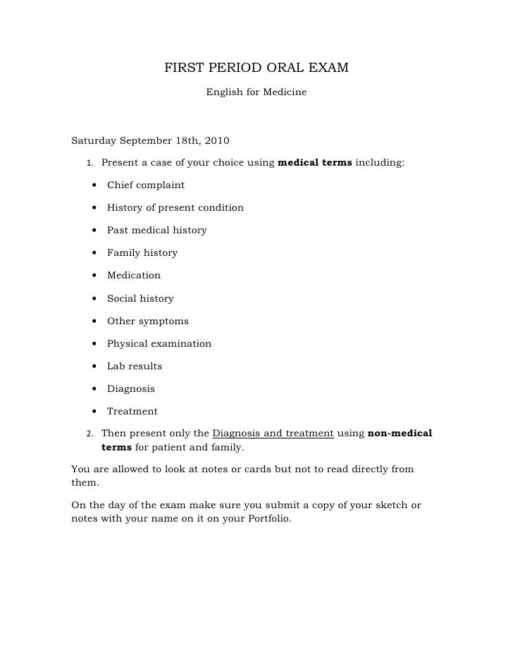 FIRST PERIOD ORAL EXAM                              English for Medicine    Saturday September 18th, 2010     1. Present a...