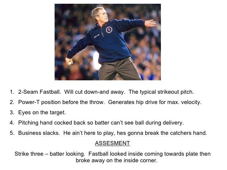 <ul><li>2-Seam Fastball.  Will cut down-and away.  The typical strikeout pitch. </li></ul><ul><li>Power-T position before ...