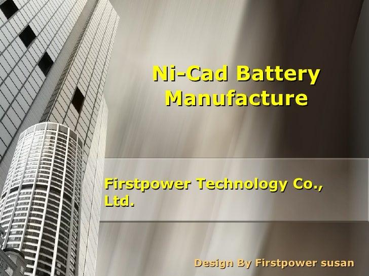 Ni-Cad Battery Manufacture Design By Firstpower susan Firstpower Technology Co., Ltd.