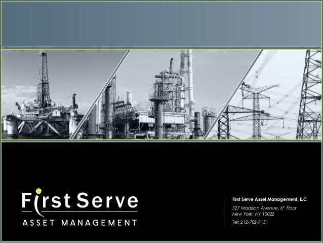 First Serve Asset Management, LLC 527 Madison Avenue, 6th Floor New York, NY 10022 Tel: 212-702-7151