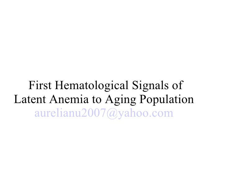 First Hematological Signals of Latent Anemia to Aging Population  [email_address]