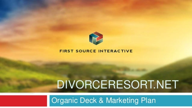 DIVORCERESORT.NET Organic Deck & Marketing Plan