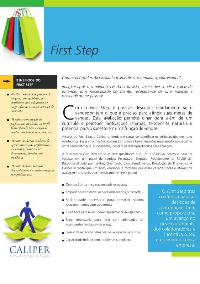 First Step BENEFÍCIOS DO FIRST STEP om o First Step, é possível descobrir rapidamente se o vendedor tem o que é preciso pa...